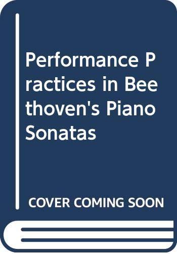 9780460078689: Performance Practices in Beethoven's Piano Sonatas