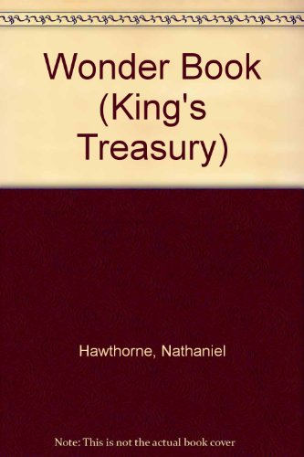 Wonder Book (King's Treasury) (0460080148) by Hawthorne, Nathaniel