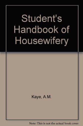 Student's Handbook of Housewifery: Kaye, A.M.