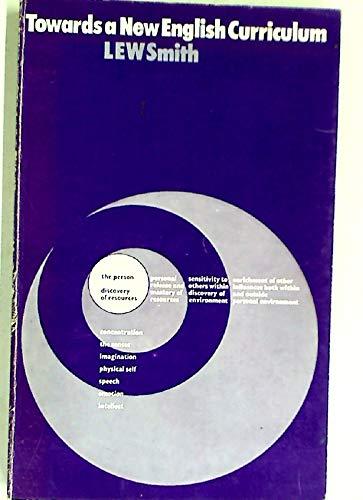 Towards a New English Curriculum: Smith, Leonard Eric Walter