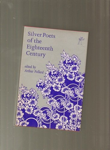 9780460100854: Silver Poets of the 18th Century (Everyman's University Library)