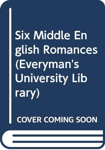 9780460100908: Six Middle English Romances (Everyman's University Library)