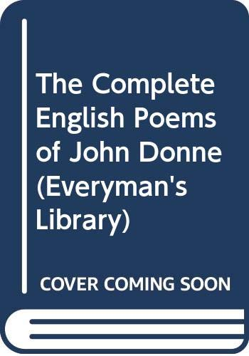 9780460100915: The Complete English Poems of John Donne (Everyman's Library)