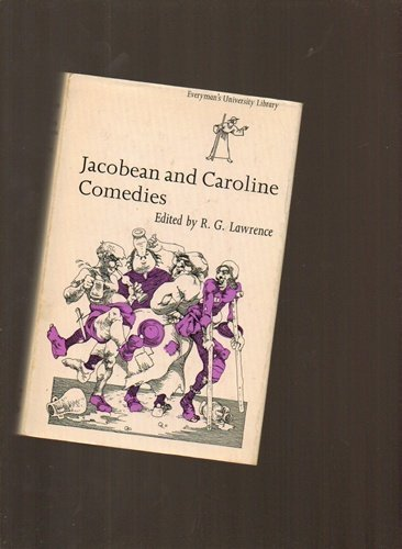 Jacobean and Caroline Comedies: Lawrence, Robert G. (ed)