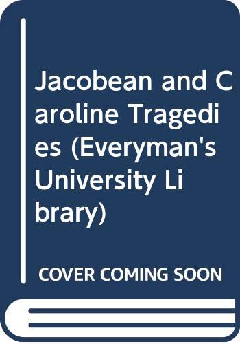 9780460101479: Jacobean and Caroline Tragedies (Everyman's University Library)