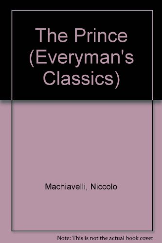 9780460102803: The Prince and Other Political Writings (Everyman's Classics)