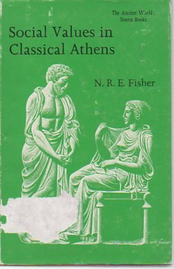 Social Values in Classical Athens.: Fisher, N. R. E. [Hrsg.]: