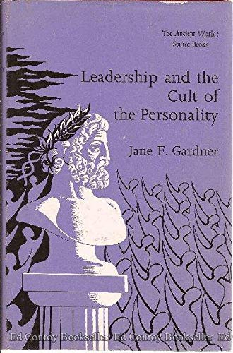 9780460107884: Leadership and the Cult of the Personality (Everyman's University Library Ancient World Source Books)