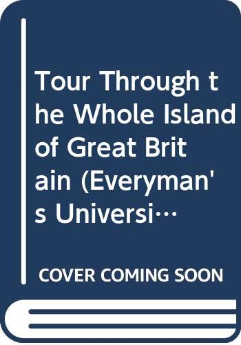 9780460108201: Tour Through the Whole Island of Great Britain (Everyman's University Library)