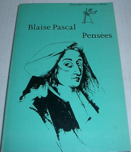 Pensees (Everyman's University Library): Blaise Pascal