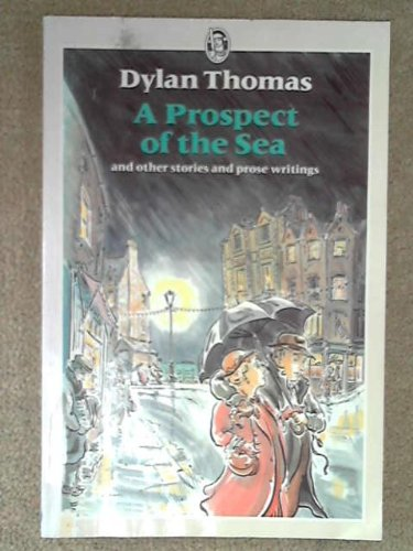 9780460110136: Prospect of the Sea and Other Stories and Prose Writings (Everyman Paperbacks)