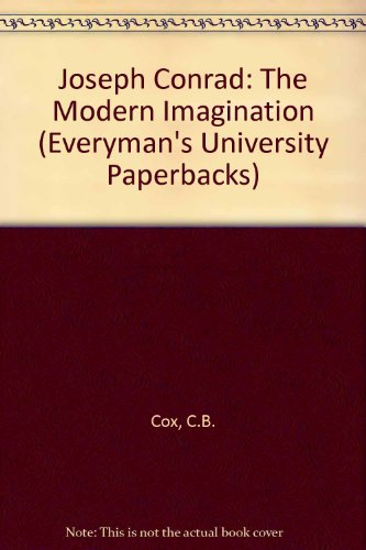 9780460115742: Joseph Conrad, the modern imagination (Everyman's university library)