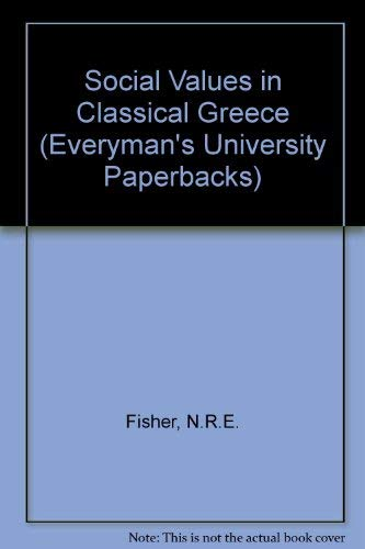 Social Values in Classical Athens.: FISHER, N.R.E., (ed.),