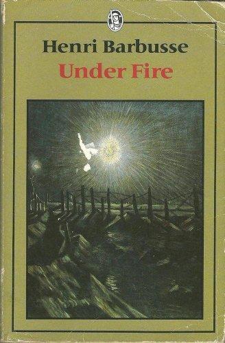Under Fire (Everyman's Classics): Barbusse, Henri