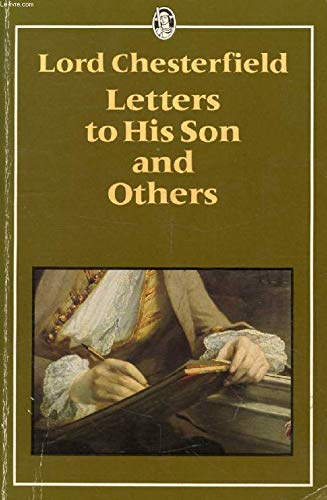 Lord Chesterfield's Letters to His Son and: Lord Chesterfireld, Introduction