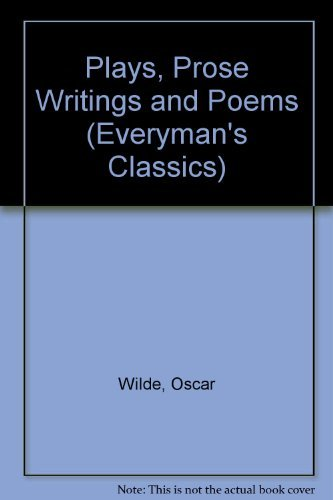 9780460118583: Plays, Prose Writings and Poems (Everyman's Classics)