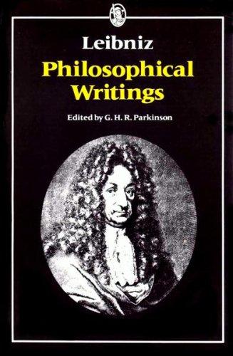 Leibniz: Philosophical Writings (Everyman's University Library): Gottfried Wilhelm, Freiherr