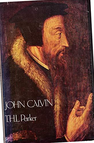 John Calvin : A Biography: Parker, T. H. L.