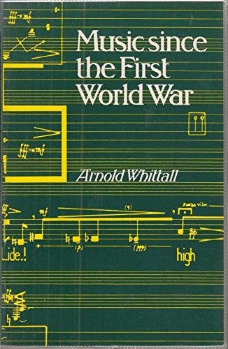 9780460125673: Music Since the First World War