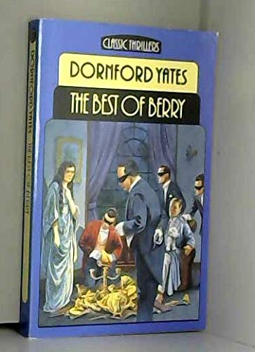 9780460125833: Best of Berry: Short Stories by Dornford Yates (Classic thrillers)