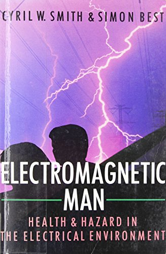 9780460860444: Electromagnetic Man: Health and Hazard in the Electrical Environment