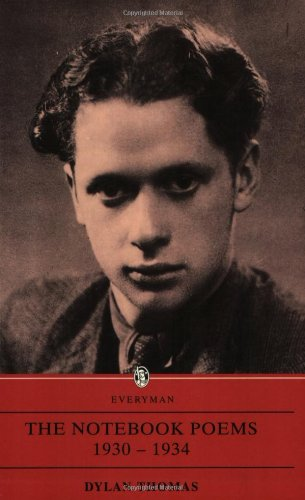 9780460860468: The Notebook Poems 1930-1934: Dylan Thomas : Notebook Poems 1930-1934