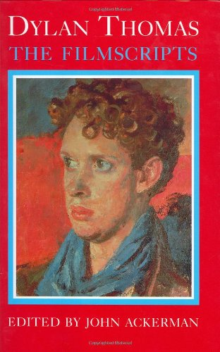 Dylan Thomas, the filmscripts (9780460860673) by Dylan Thomas