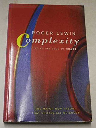 Complexity: life at the edge of chaos: LEWIN, Roger