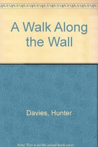 9780460860987: A Walk Along the Wall