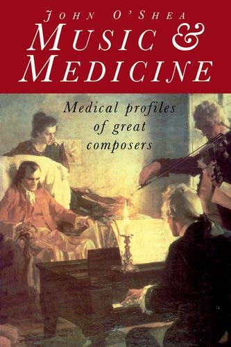 9780460861069: Music and Medicine: Medical Profiles of Great Composers