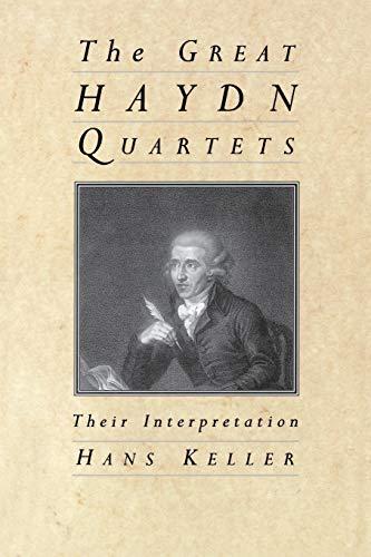 9780460861076: The Great Haydn Quartets: Their Interpretation