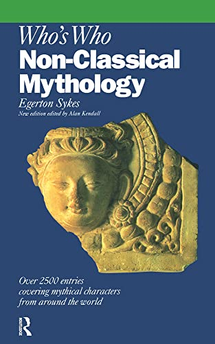 9780460861366: Who's Who in Non-Classical Mythology