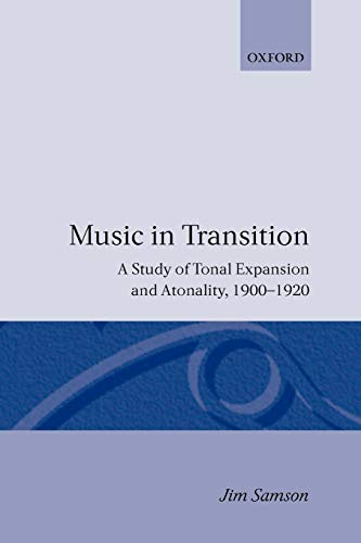 9780460861502: Music in Transition: A Study of Tonal Expansion and Atonality, 1900-1920