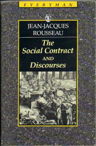 The Social Contract and Discourses (Everyman): Jean-Jacques Rousseau