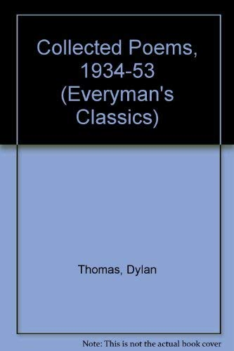 Collected Poems, 1934-53 (Everyman's Classics) (9780460870542) by Dylan Thomas
