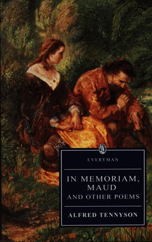 In Memoriam, Maud and Other Poems: Alfred Lord Tennyson