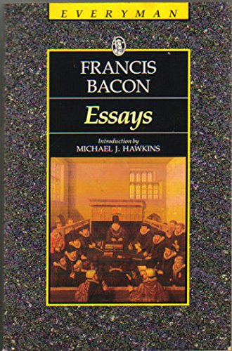 Bacon : Essays (Everyman's Library): Francis Bacon