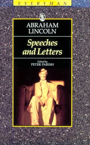 Speeches and Letters (Everyman Paperback Classics): Abraham Lincoln