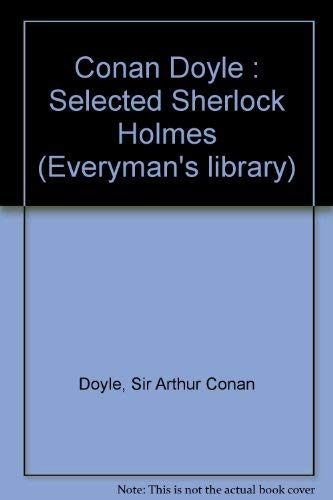 Conan Doyle : Selected Sherlock Holmes (Everyman's library) - Doyle, Sir Arthur Conan