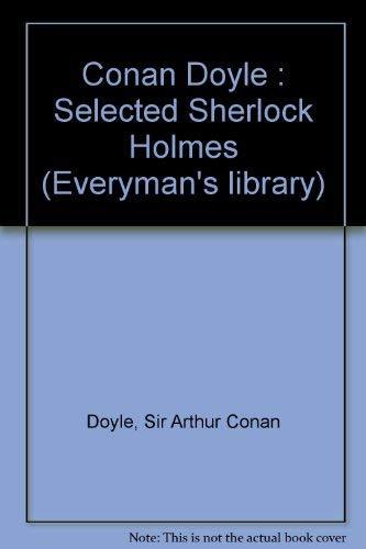 9780460871563: Conan Doyle : Selected Sherlock Holmes (Everyman's library)
