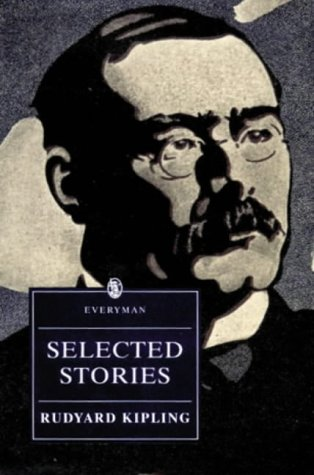 9780460872201: Kipling: Selected Stories (Everyman's Library (Paper))