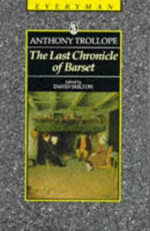 Last Chronicle of Barset (Everyman's Library (Paper)): Trollope, Anthony