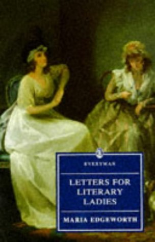 Letters for Literary Ladies (Everyman's Library): Maria Edgeworth