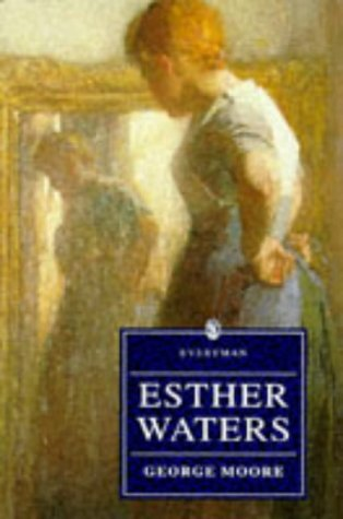 Esther Waters (Everyman): Moore, George