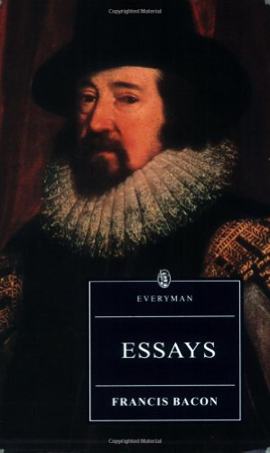 Essays - Bacon (Everyman's Library (Paper)): Francis Bacon