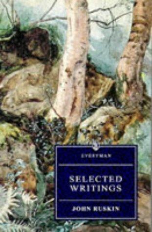 Selected Writings John Ruskin (Everyman's Library (Paper)): Ruskin, John