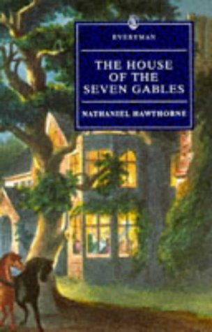 The House of the Seven Gables (Everyman: Nathaniel Hawthorne; Editor-Allan