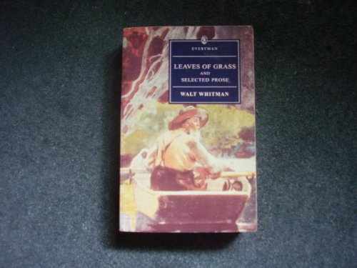 9780460874755: Leaves Of Grass And Selected Prose (Everyman)