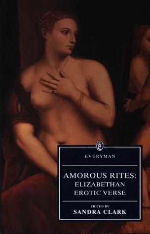 9780460875301: Amorous Rites: Elizabethan Erotic Verse (Everyman Library)