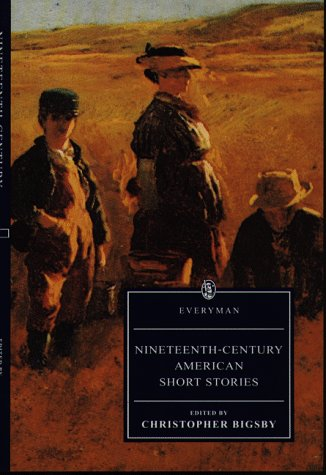 19th Century American Short Stories (Everyman's Library (Paper)): Editor-Christopher Bigsby